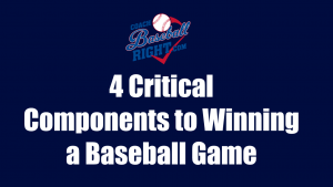 4 Critical Components to Winning a Baseball Game