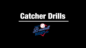 Catcher Only Drills