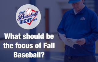 What should be the focus of Fall Baseball
