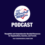 Coach Baseball Right Podcast